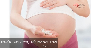 Thuốc cho phụ nữ mang thai